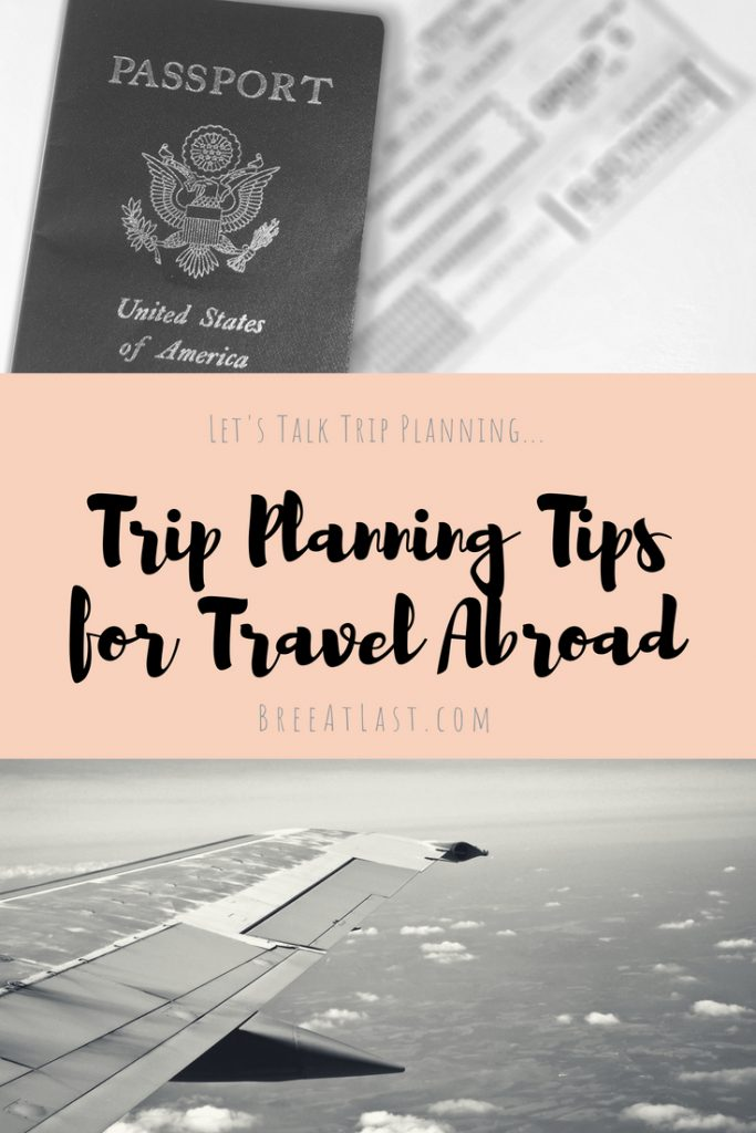Trip Planning Tips | Travel Planning for Holidays Abroad | BreeAtLast.com