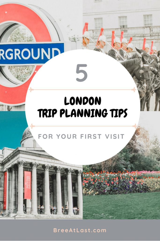Top 5 Planning Tips for Your First Visit to London | London Guide | BreeAtLast.com