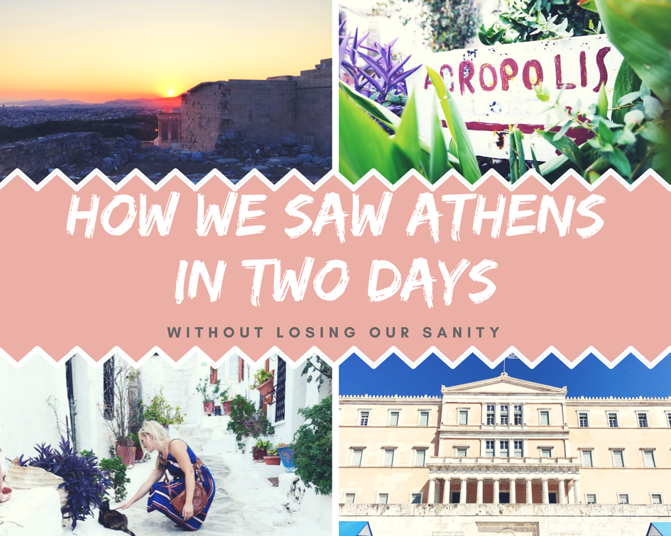 How We Saw Athens in Two Days…
