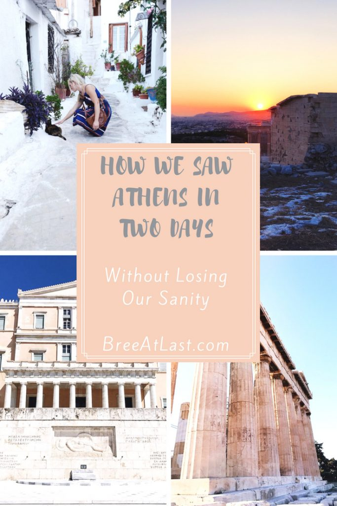 How we saw Athens in 2 days | Athens Travel Guide | BreeAtLast.com