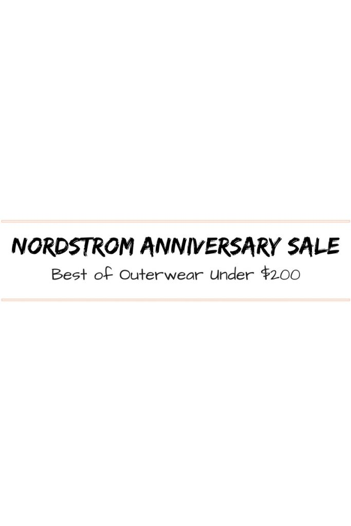 Nordstrom Anniversary Sale | Best of Outerwear Under $200