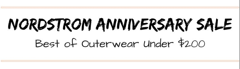 Nordstrom Anniversary Sale | Best of Outerwear Under $200 | BreeAtLast.com