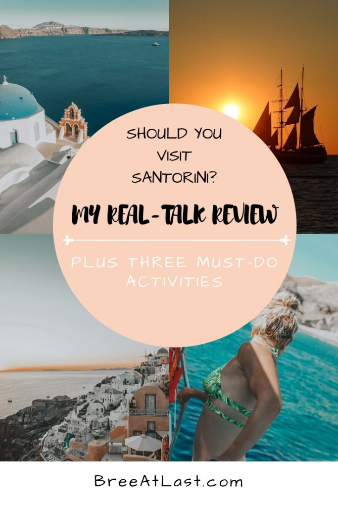 Adventures in Greece | Santorini | An Honest Review and 3 Must-Do Activities