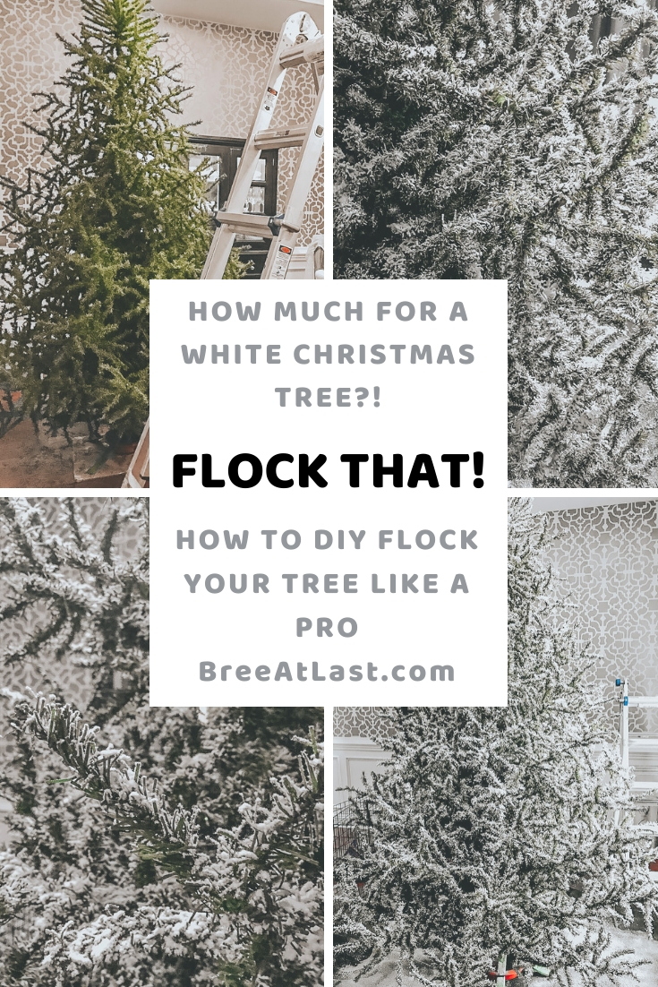 How Much for a White Christmas Tree?!  Flock That! | How to DIY Flock Your Tree Like a Pro | BreeAtLast.com